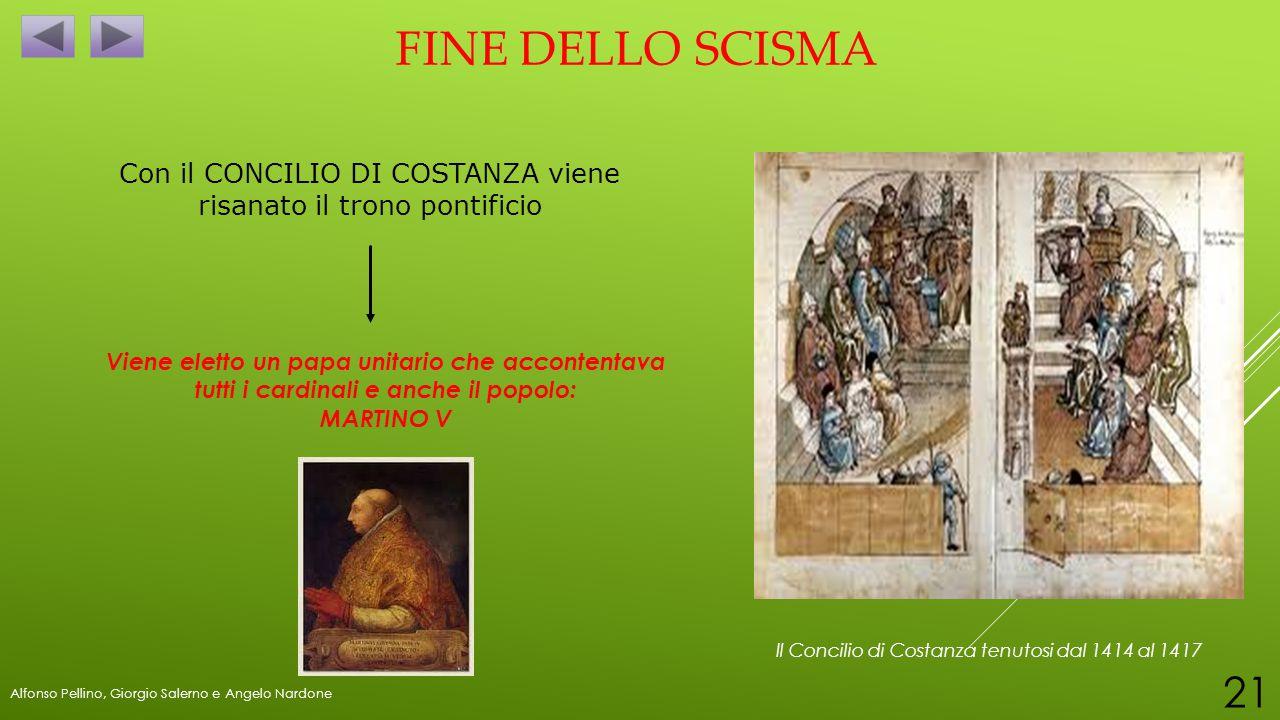 Con il CONCILIO DI COSTANZA viene risanato il trono pontificio
