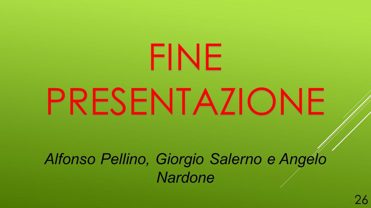 Alfonso Pellino, Giorgio Salerno e Angelo Nardone