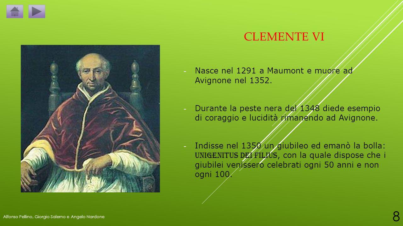 ClEMENTE VI Nasce nel 1291 a Maumont e muore ad Avignone nel 1352.