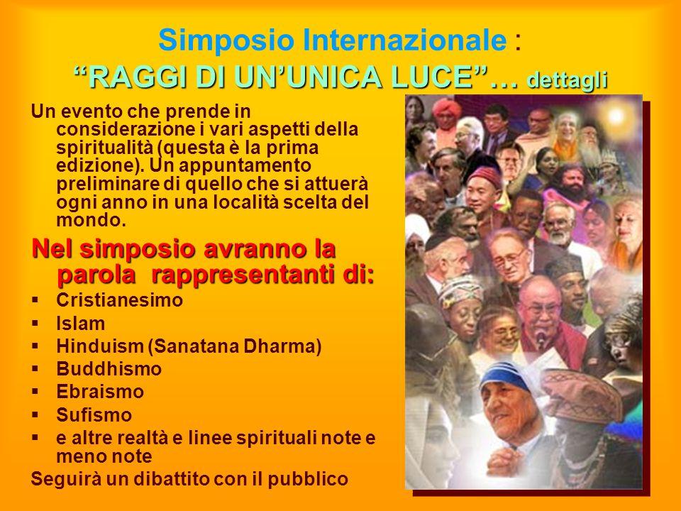 Simposio Internazionale : RAGGI DI UN'UNICA LUCE … dettagli