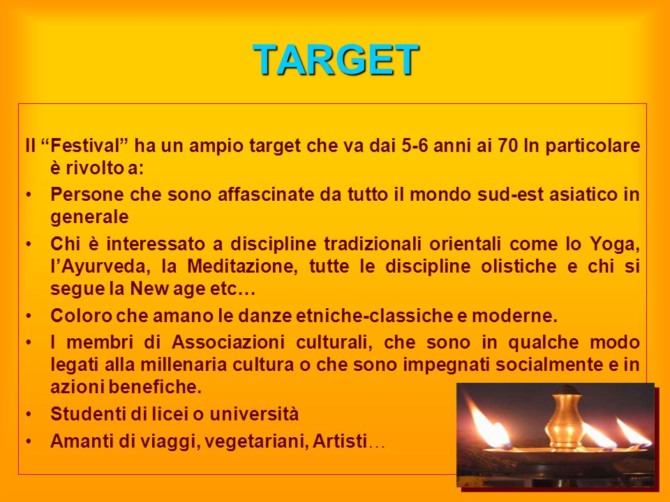 TARGET Il Festival ha un ampio target che va dai 5-6 anni ai 70 In particolare è rivolto a: