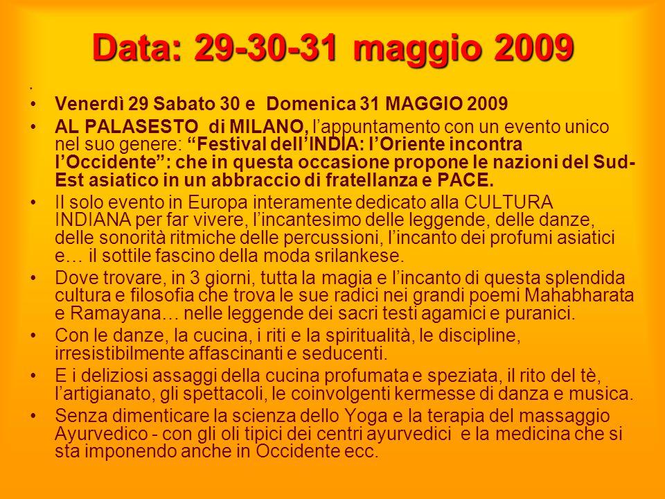 Data: 29-30-31 maggio 2009 Venerdì 29 Sabato 30 e Domenica 31 MAGGIO 2009.