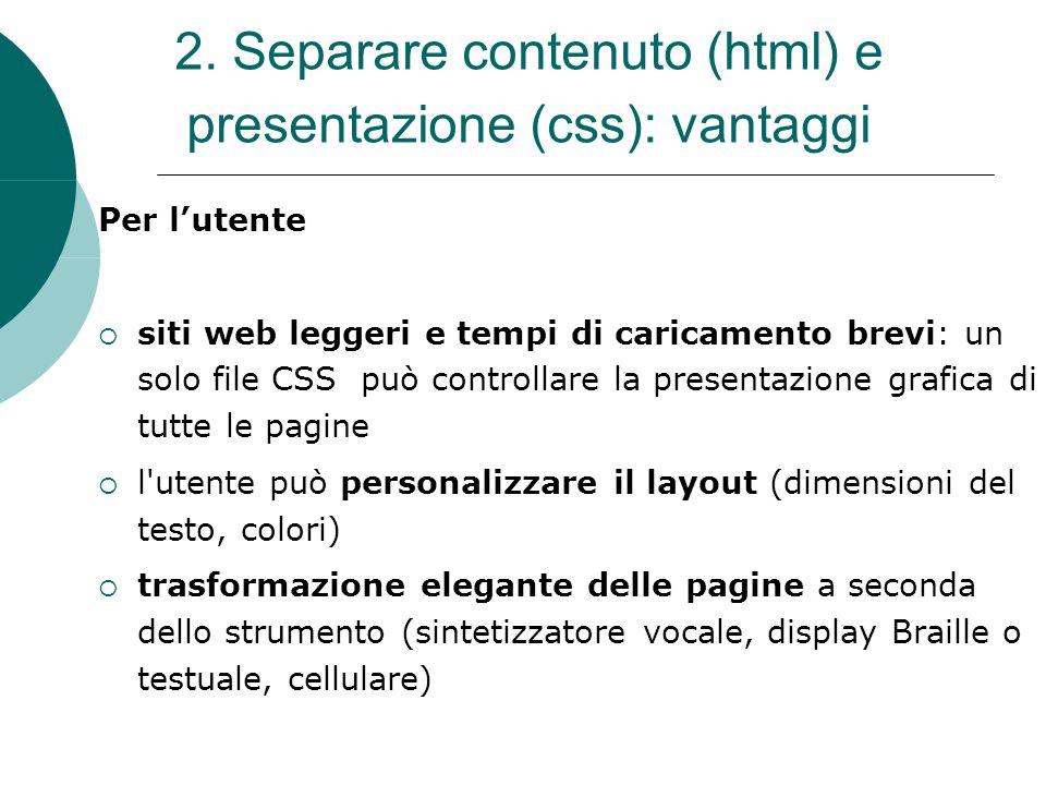 2. Separare contenuto (html) e presentazione (css): vantaggi