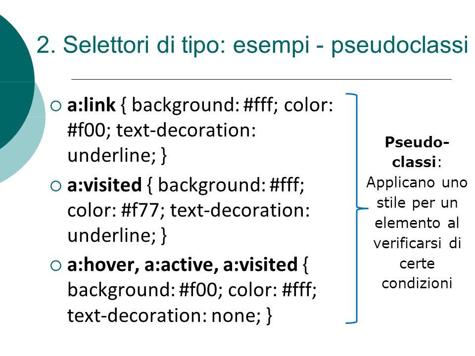2. Selettori di tipo: esempi - pseudoclassi