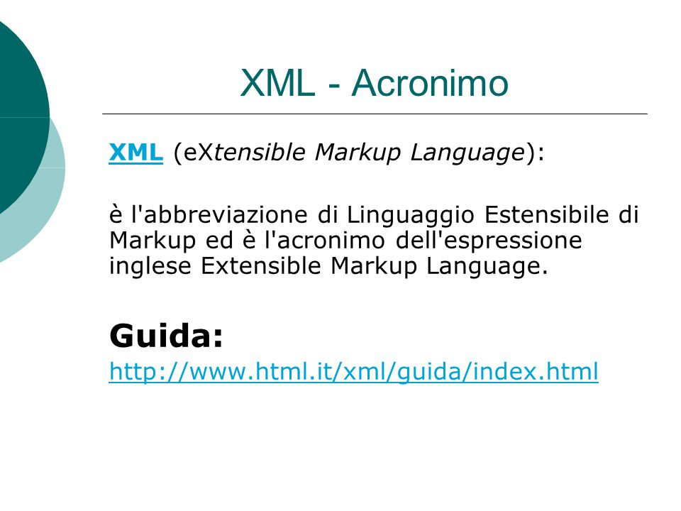 XML - Acronimo Guida: XML (eXtensible Markup Language):