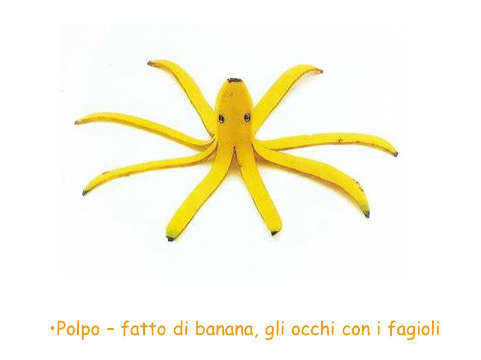 Polpo – fatto di banana, gli occhi con i fagioli