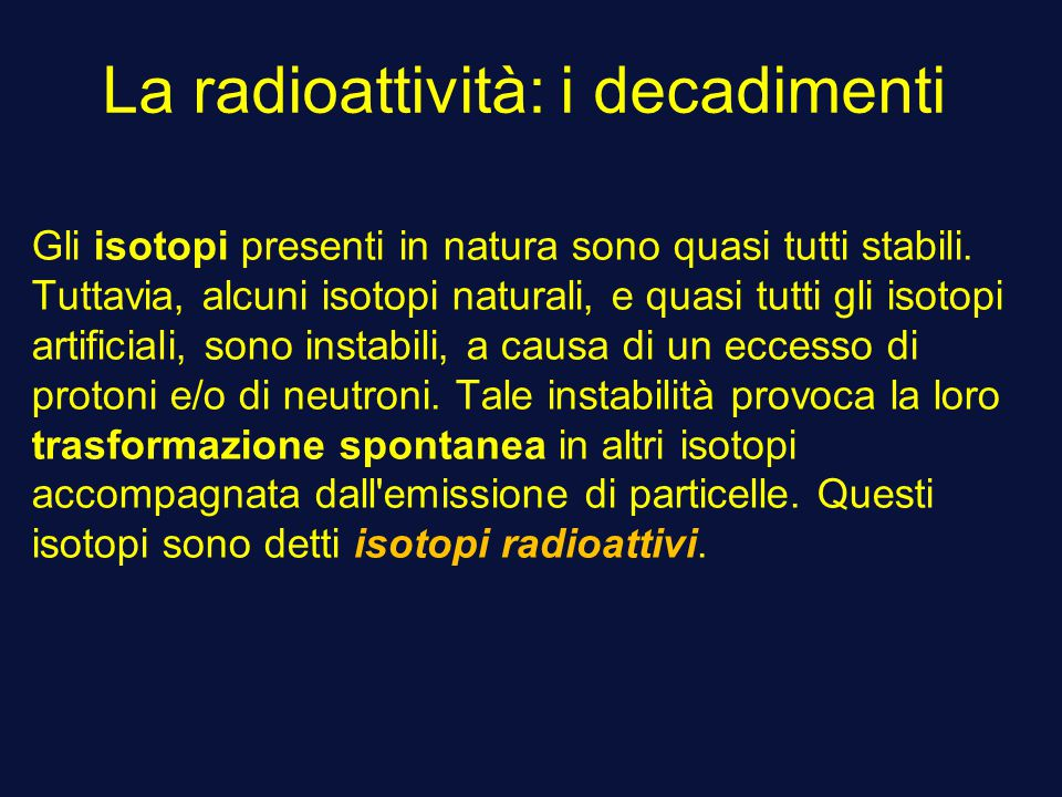 La radioattività: i decadimenti