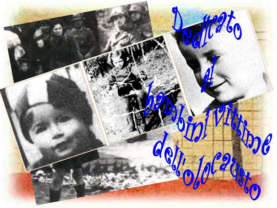 Dedicato ai bambini vittime dell olocausto