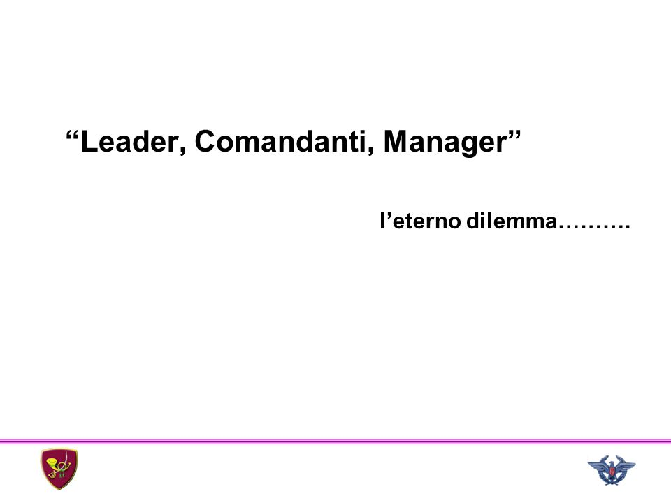 Leader, Comandanti, Manager