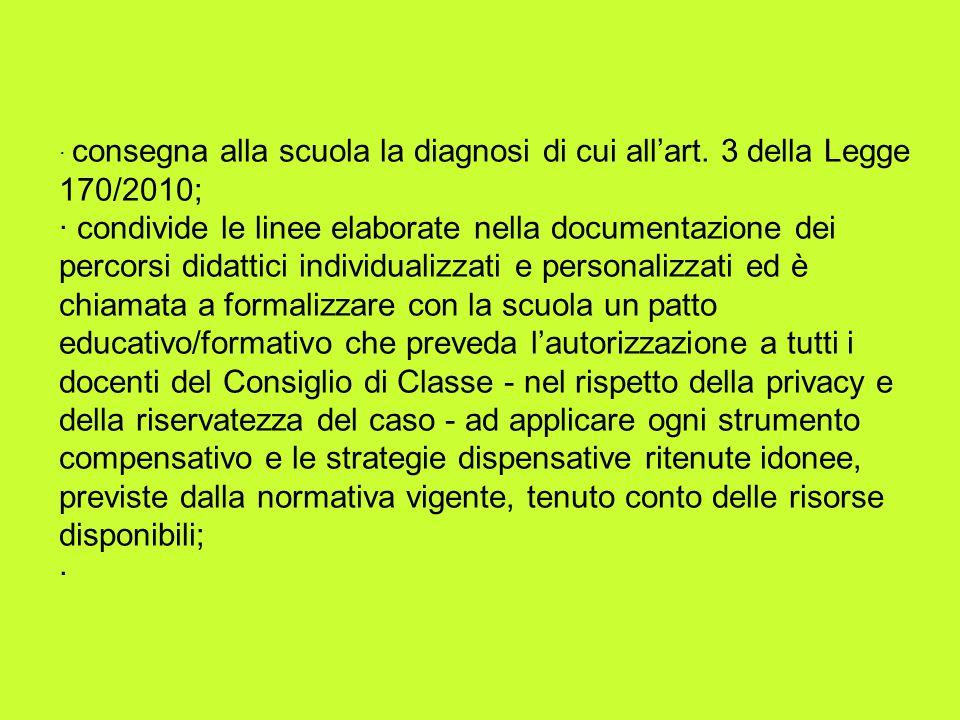 · consegna alla scuola la diagnosi di cui all'art