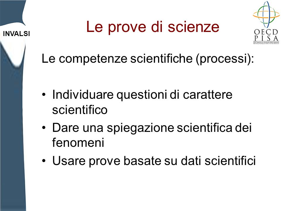 Le prove di scienze Le competenze scientifiche (processi):