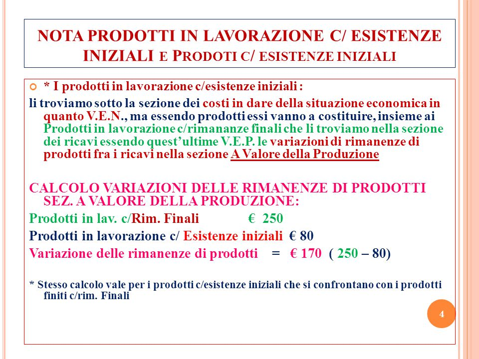 NOTA PRODOTTI IN LAVORAZIONE C/ ESISTENZE INIZIALI e Prodoti c/ esistenze iniziali