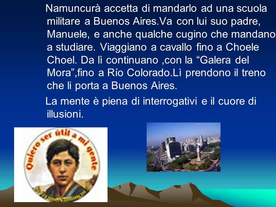 Namuncurà accetta di mandarlo ad una scuola militare a Buenos Aires