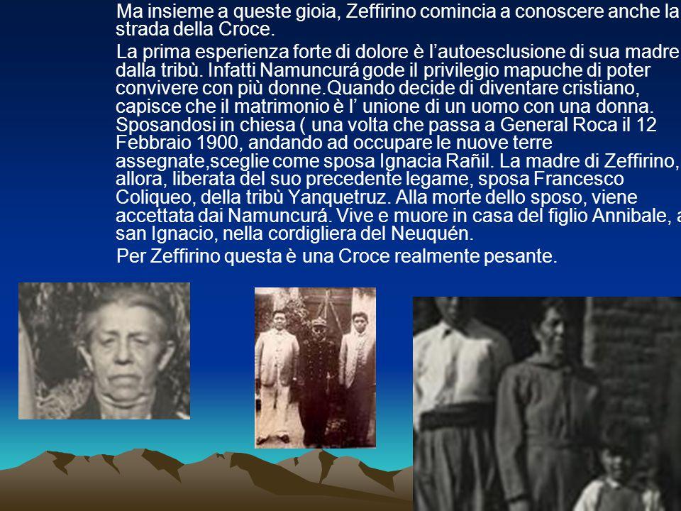 Ma insieme a queste gioia, Zeffirino comincia a conoscere anche la strada della Croce.