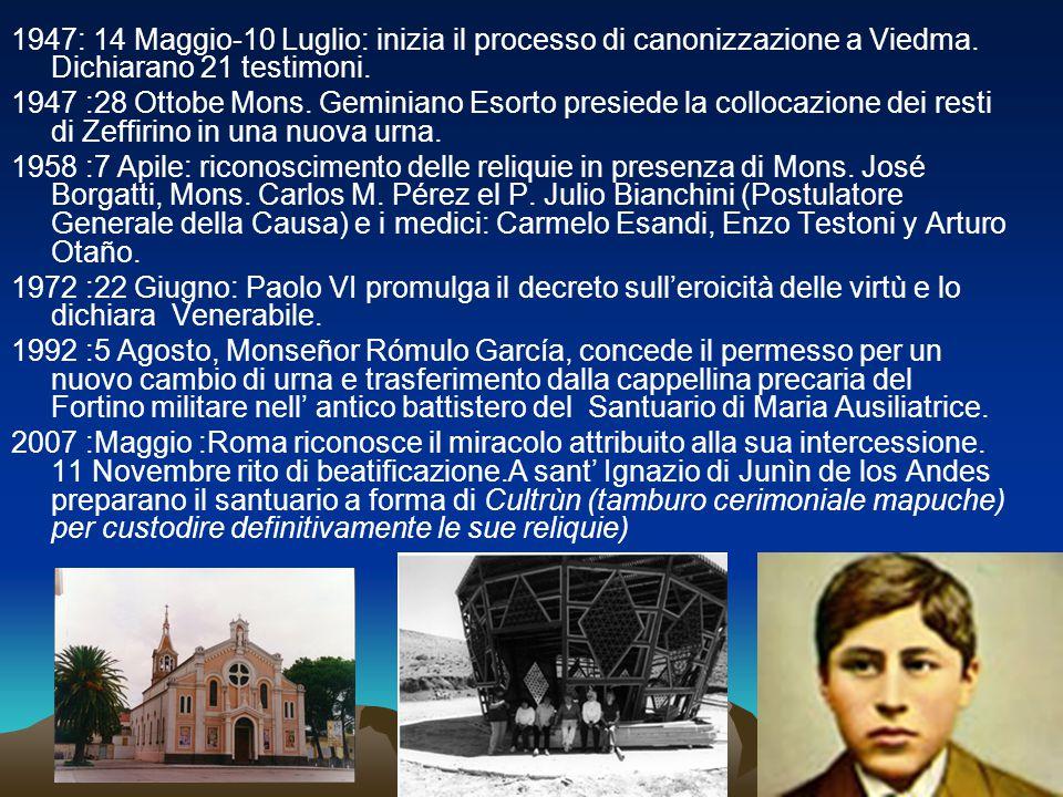 1947: 14 Maggio-10 Luglio: inizia il processo di canonizzazione a Viedma. Dichiarano 21 testimoni.