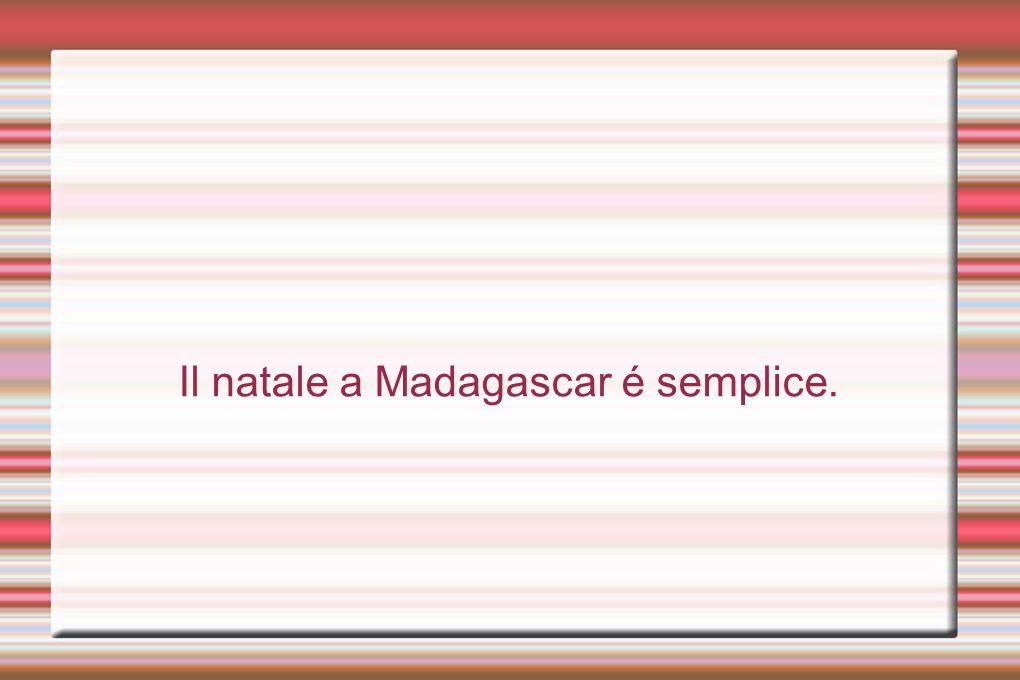 Il natale a Madagascar é semplice.