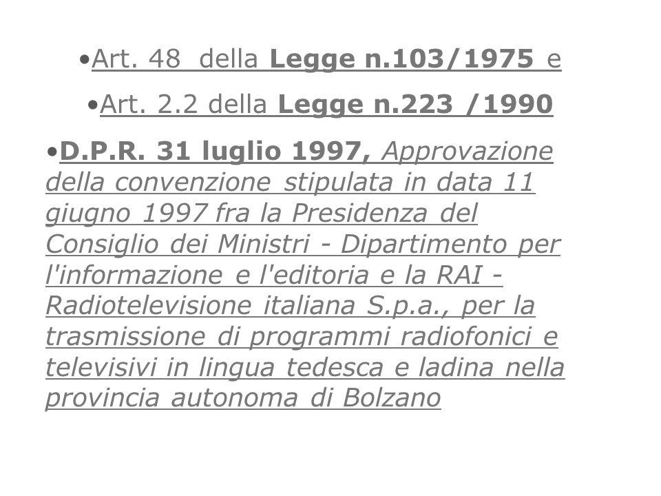 Art. 48 della Legge n.103/1975 e Art. 2.2 della Legge n.223 /1990.