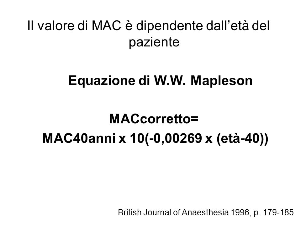 Il valore di MAC è dipendente dall'età del paziente