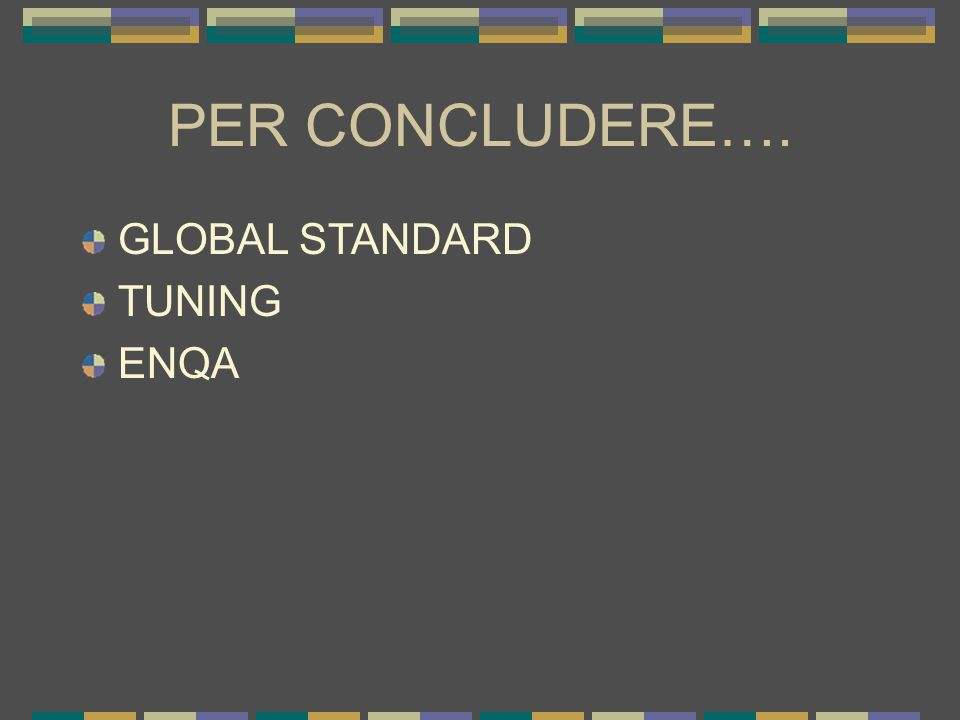 PER CONCLUDERE…. GLOBAL STANDARD TUNING ENQA