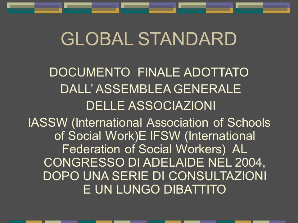 GLOBAL STANDARD DOCUMENTO FINALE ADOTTATO DALL' ASSEMBLEA GENERALE