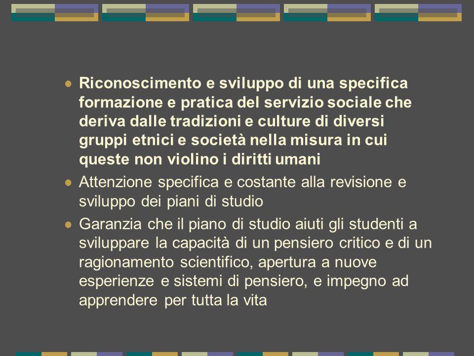 Riconoscimento e sviluppo di una specifica formazione e pratica del servizio sociale che deriva dalle tradizioni e culture di diversi gruppi etnici e società nella misura in cui queste non violino i diritti umani