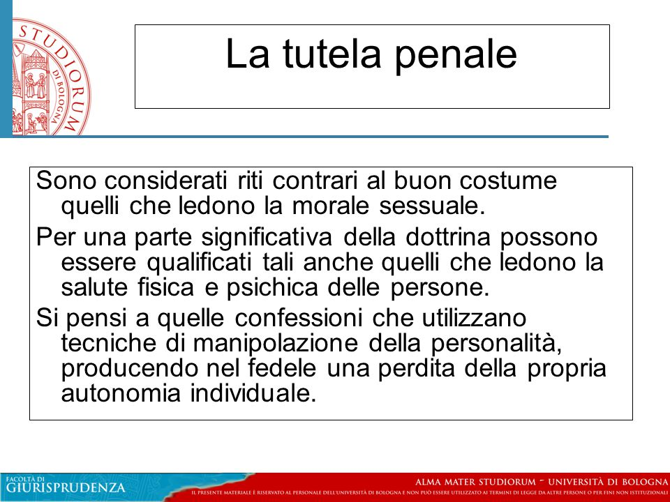 La tutela penale Sono considerati riti contrari al buon costume quelli che ledono la morale sessuale.