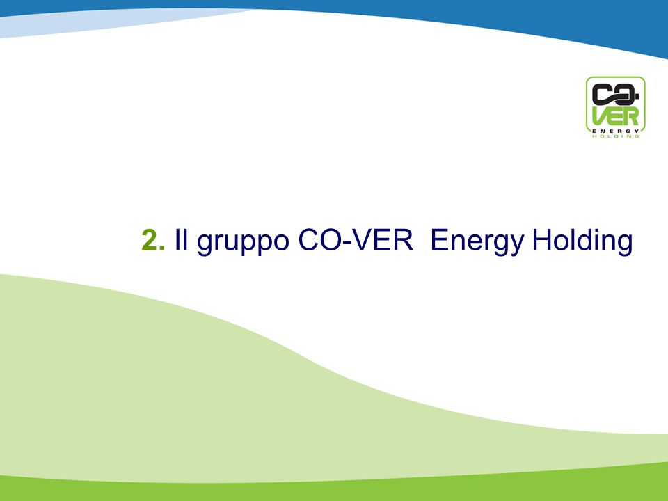 2. Il gruppo CO-VER Energy Holding