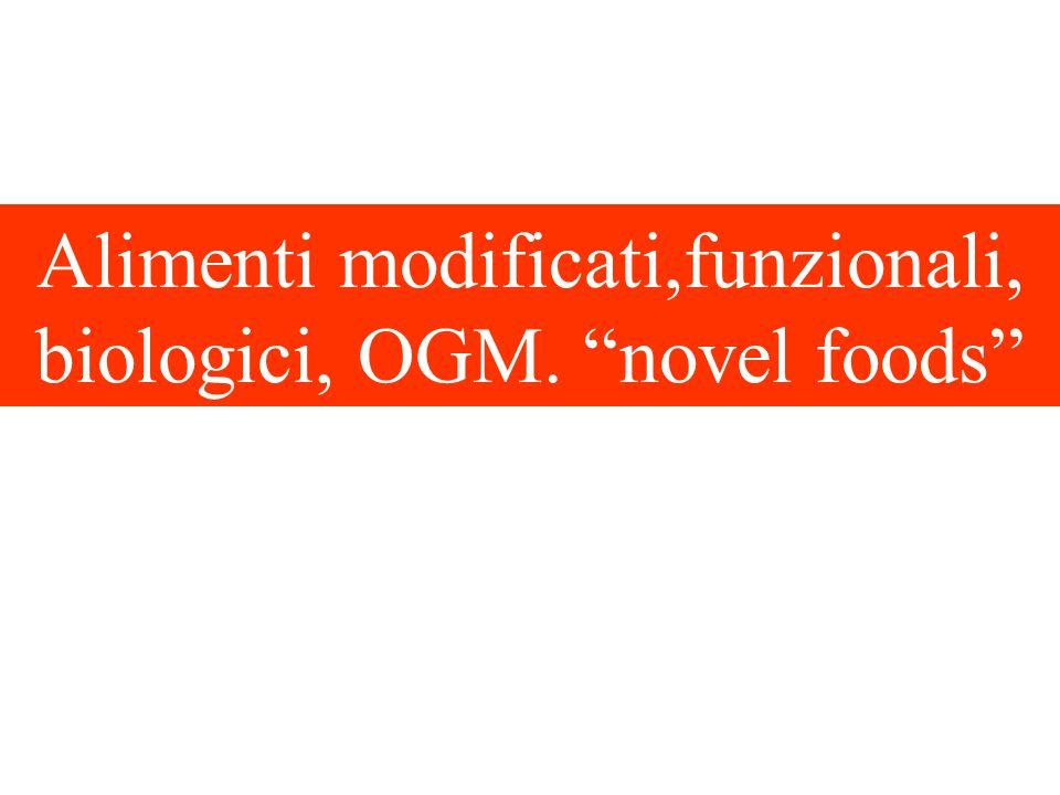 Alimenti modificati,funzionali, biologici, OGM. novel foods