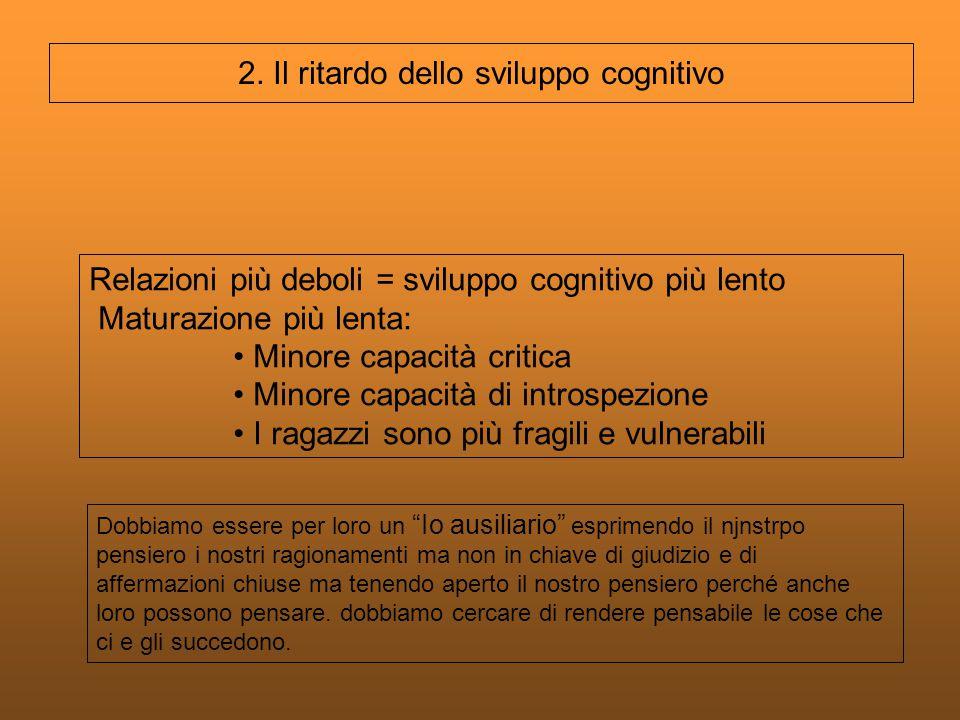 2. Il ritardo dello sviluppo cognitivo