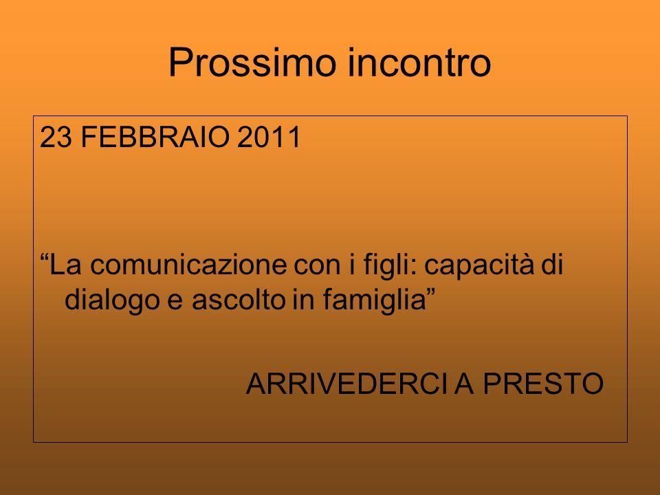 Prossimo incontro 23 FEBBRAIO 2011