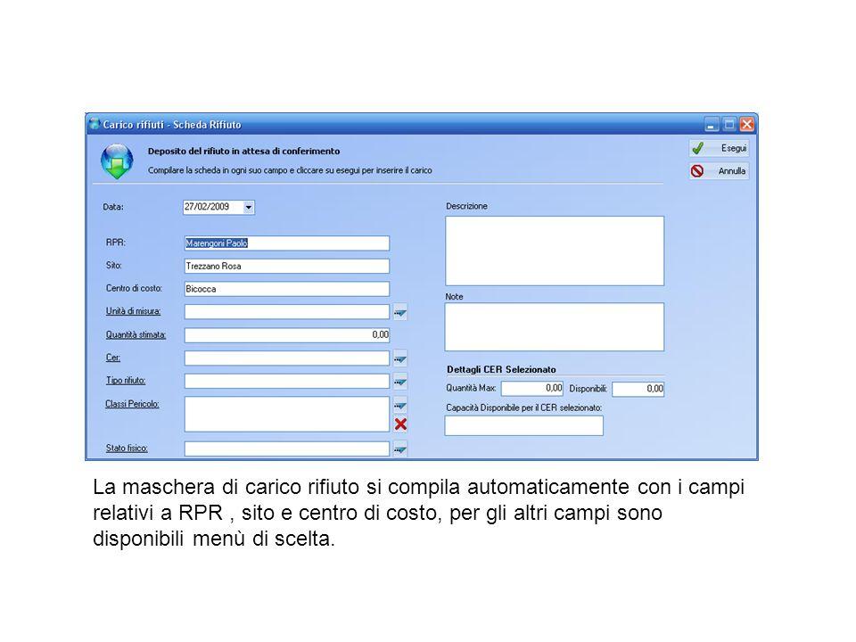 La maschera di carico rifiuto si compila automaticamente con i campi relativi a RPR , sito e centro di costo, per gli altri campi sono disponibili menù di scelta.