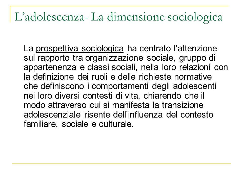 L'adolescenza- La dimensione sociologica