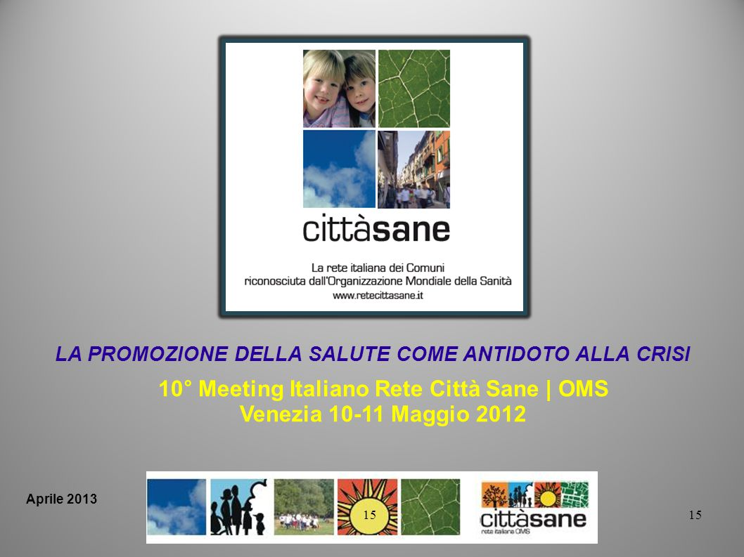 10° Meeting Italiano Rete Città Sane | OMS Venezia 10-11 Maggio 2012