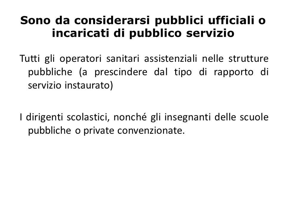 Sono da considerarsi pubblici ufficiali o incaricati di pubblico servizio
