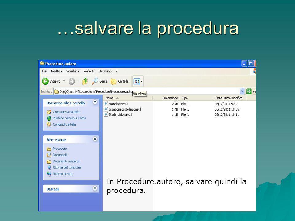 …salvare la procedura In Procedure.autore, salvare quindi la procedura.
