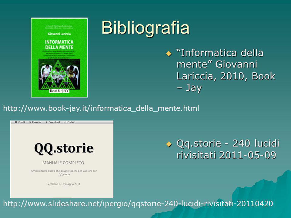 Bibliografia Informatica della mente Giovanni Lariccia, 2010, Book – Jay. Qq.storie - 240 lucidi rivisitati 2011-05-09.