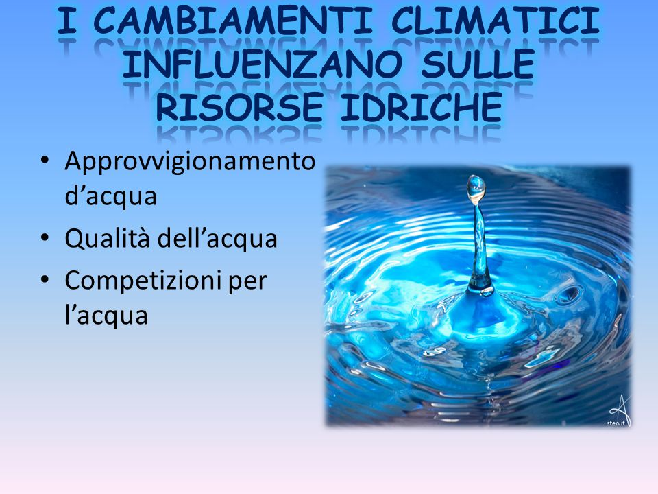 I CAMBIAMENTI CLIMATICI INFLUENZANO SULLE RISORSE IDRICHE