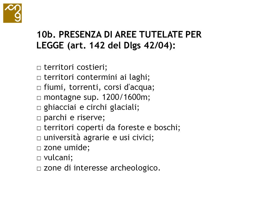 10b. PRESENZA DI AREE TUTELATE PER LEGGE (art. 142 del Dlgs 42/04):