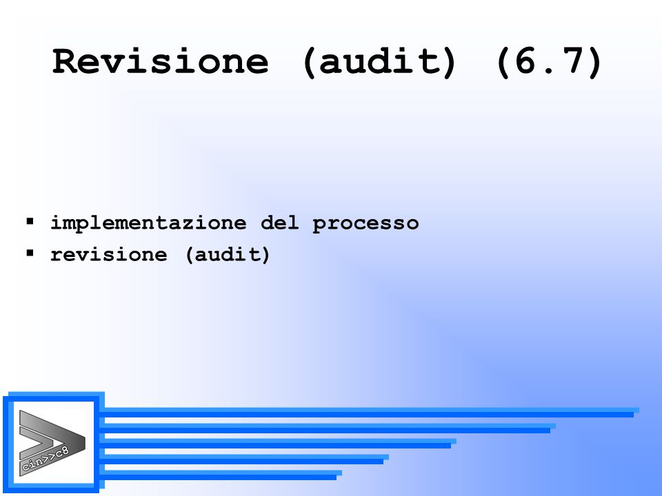 Revisione (audit) (6.7) implementazione del processo revisione (audit)