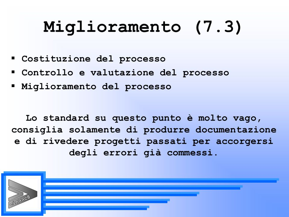 Miglioramento (7.3) Costituzione del processo