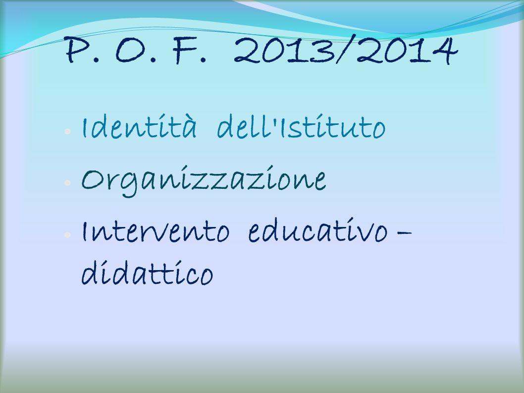 P. O. F. 2013/2014 Identità dell Istituto Organizzazione