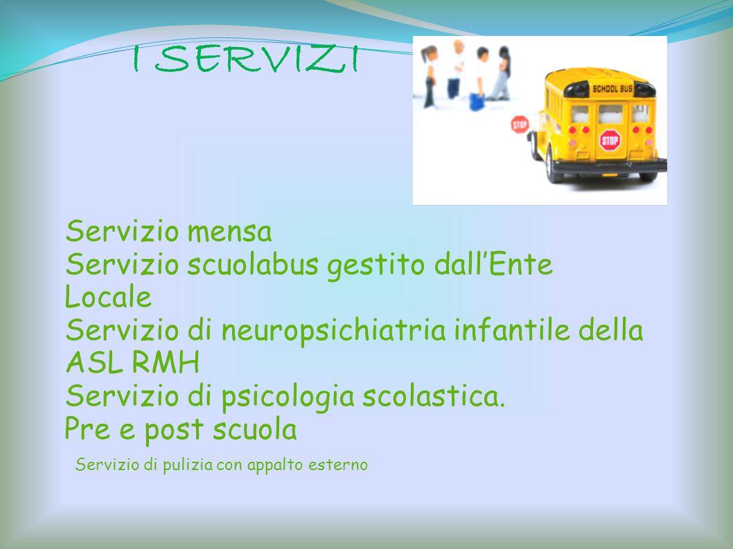 I SERVIZI Servizio mensa Servizio scuolabus gestito dall'Ente Locale