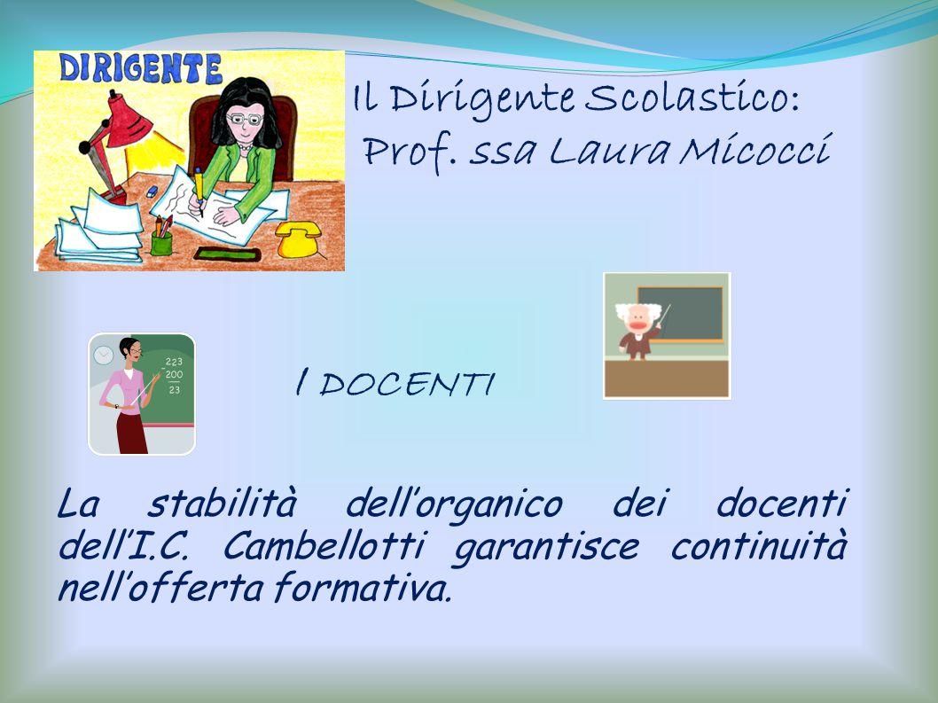 I docenti Il Dirigente Scolastico: Prof. ssa Laura Micocci