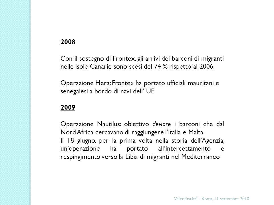 2008 Con il sostegno di Frontex, gli arrivi dei barconi di migranti nelle isole Canarie sono scesi del 74 % rispetto al 2006.