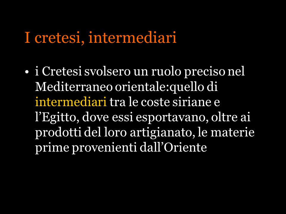 I cretesi, intermediari