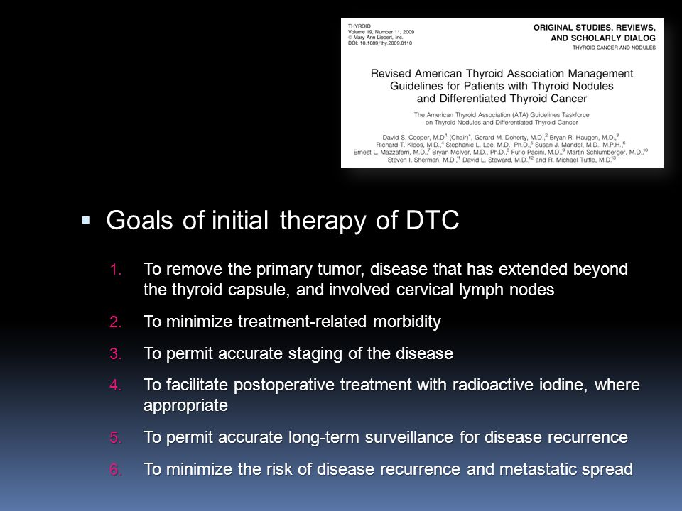Goals of initial therapy of DTC