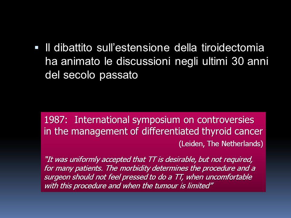 Il dibattito sull'estensione della tiroidectomia ha animato le discussioni negli ultimi 30 anni del secolo passato