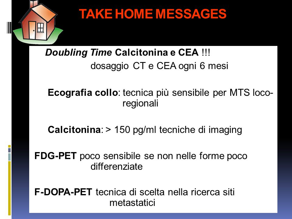 TAKE HOME MESSAGES Doubling Time Calcitonina e CEA !!!