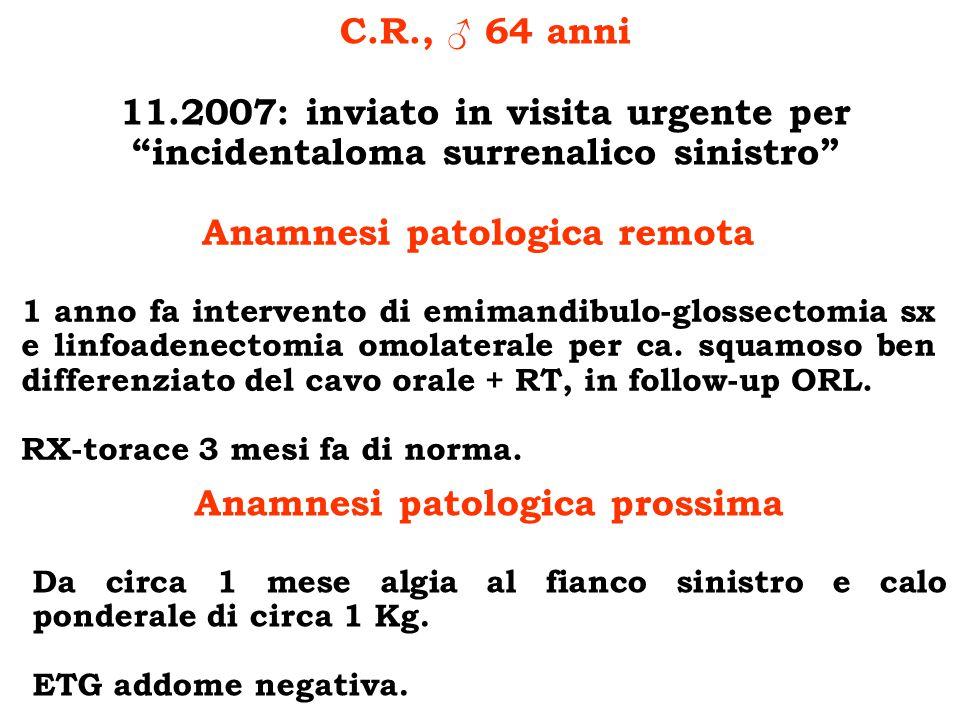 Anamnesi patologica remota Anamnesi patologica prossima