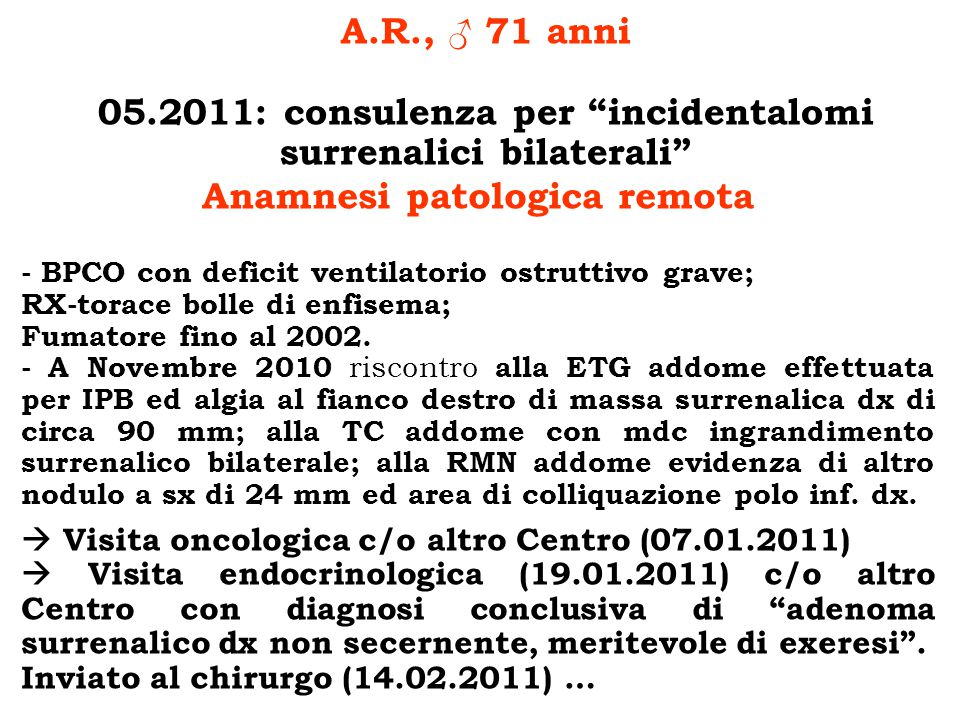 05.2011: consulenza per incidentalomi surrenalici bilaterali